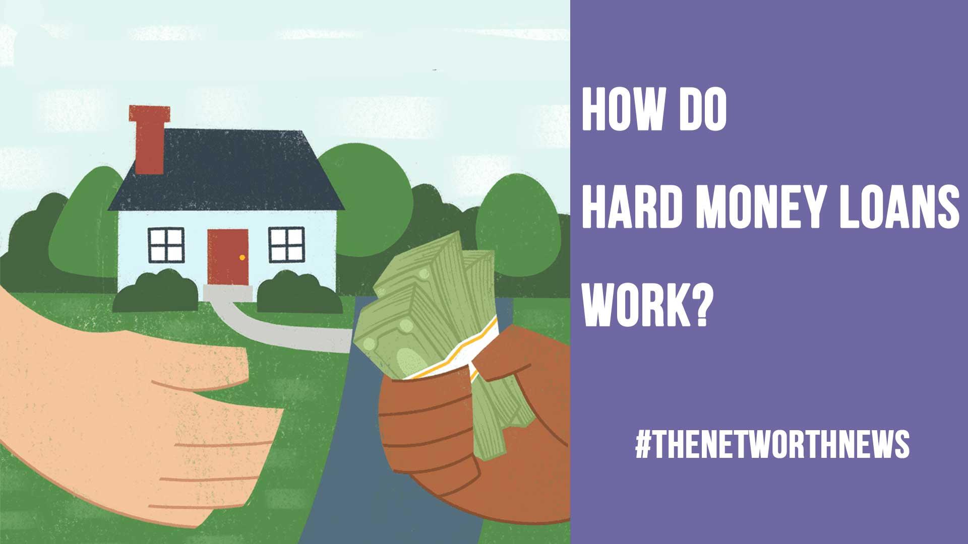 How Do Hard Money Loans Work