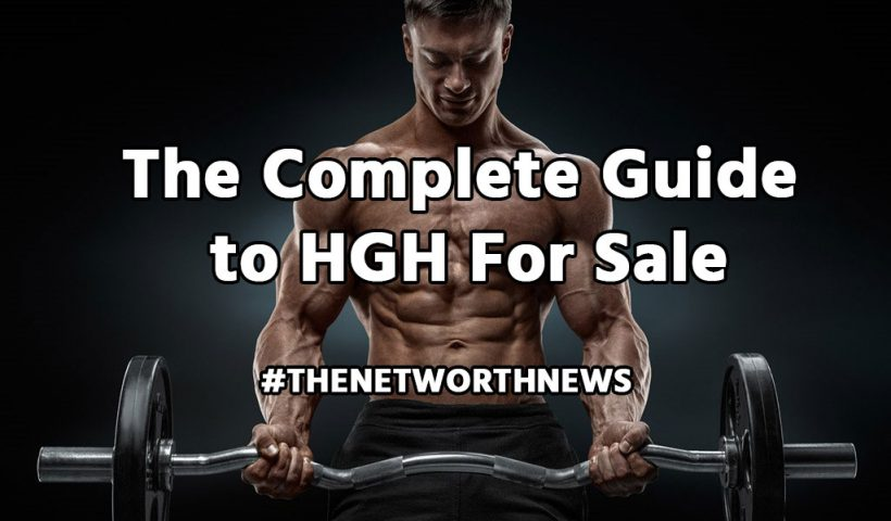 The Complete Guide to HGH For Sale