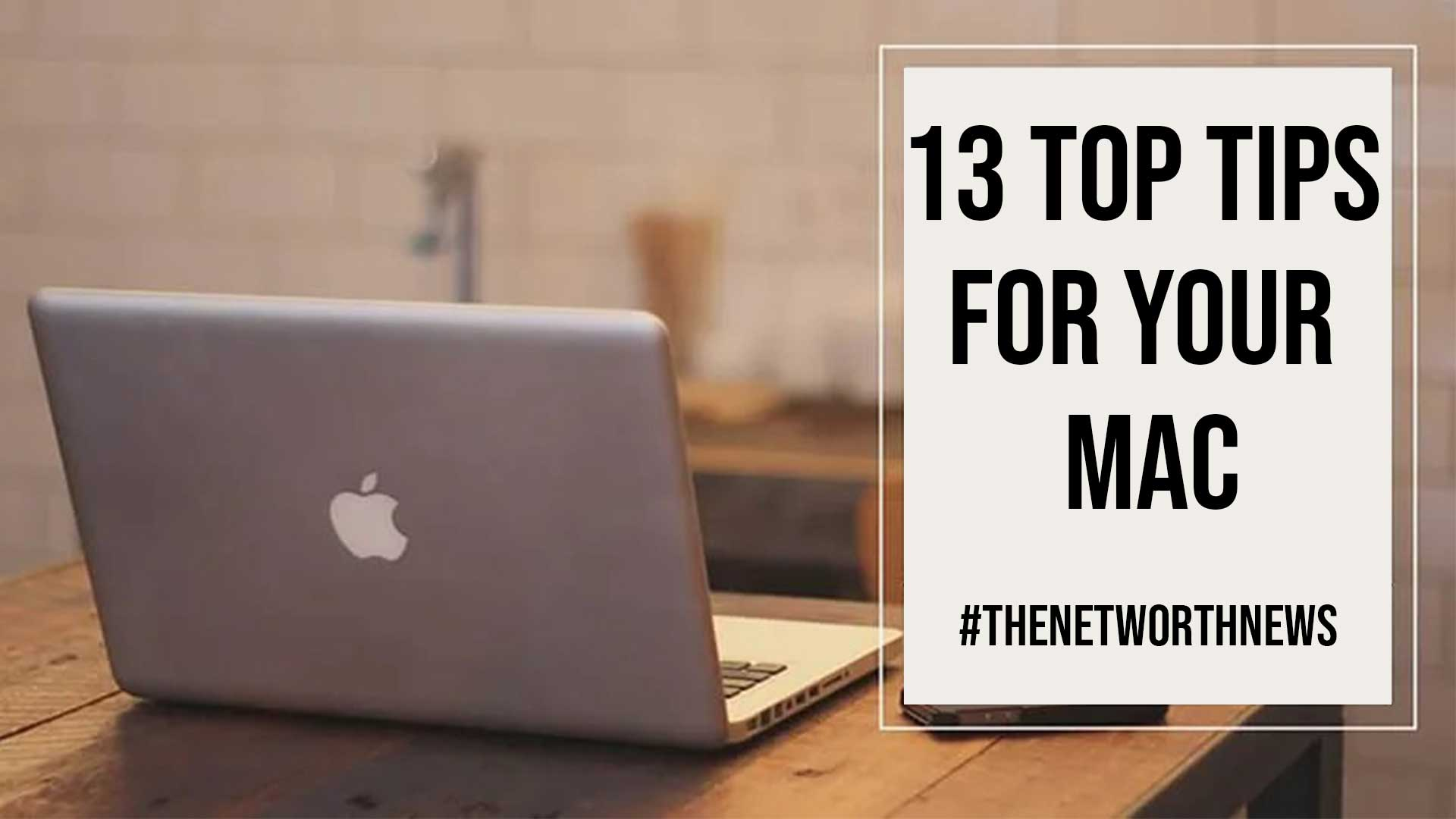13 Top Tips for Your Mac