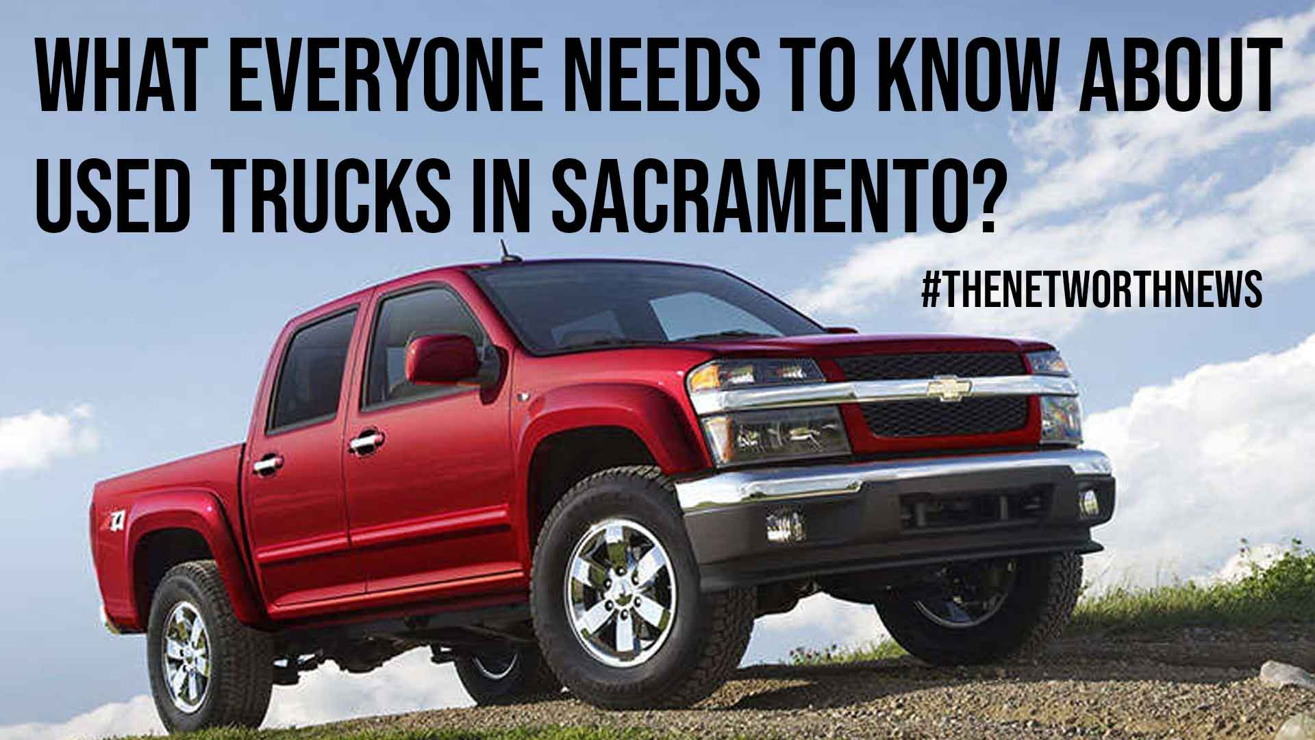 What Everyone Needs to Know About Used Trucks in Sacramento