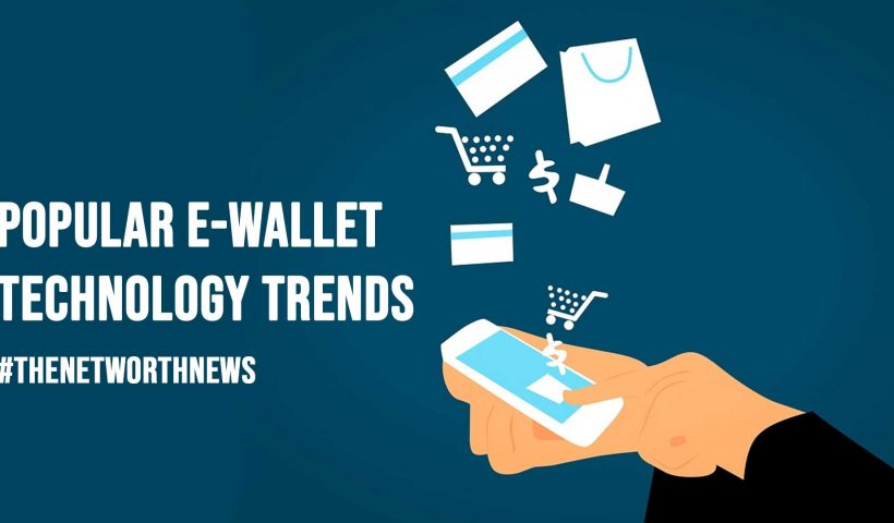 Popular e Wallet Technology Trends in 2020