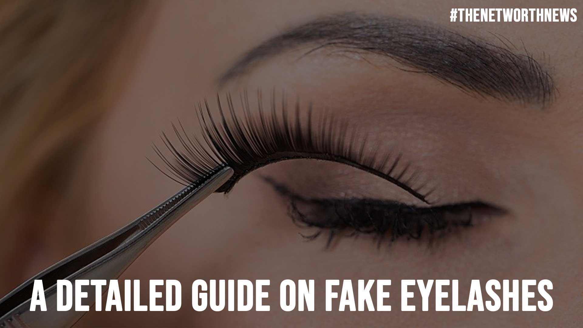 A Detailed Guide on Fake Eyelashes