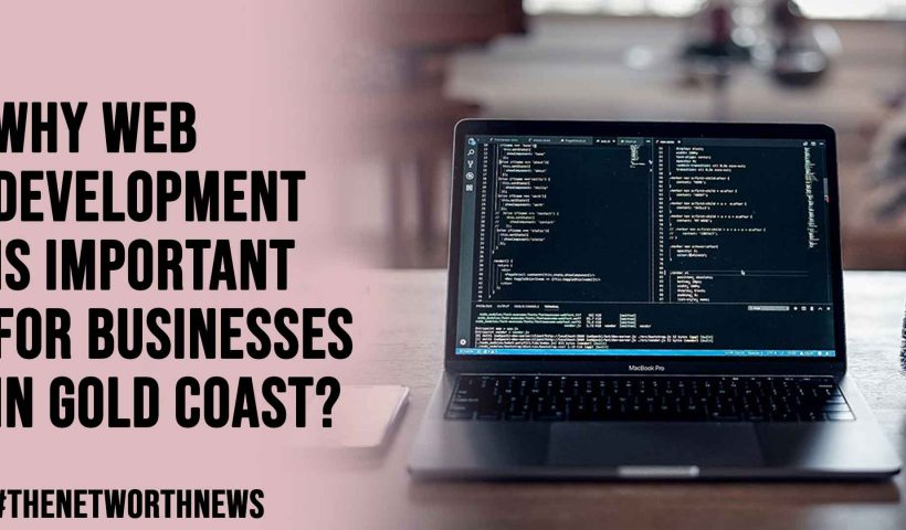 Why Web Development is Important for Businesses in Gold Coast