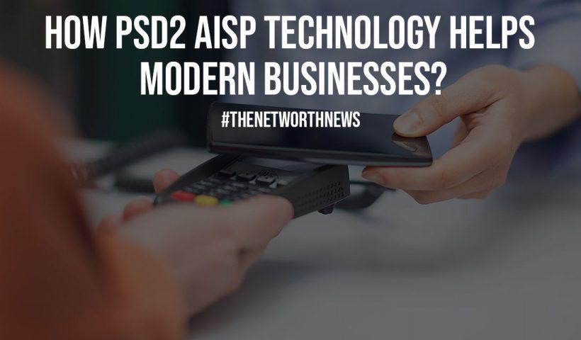 How PSD2 AISP Technology Helps Modern Businesses